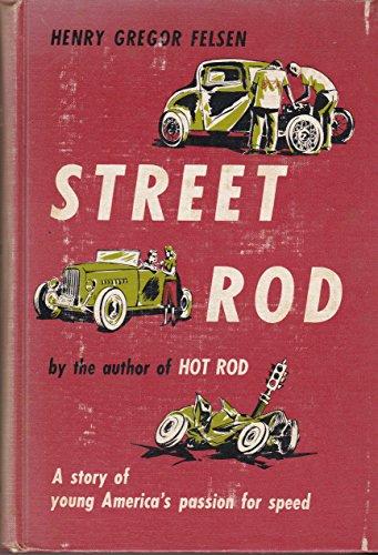 Street Rod: Felsen, Henry Gregory