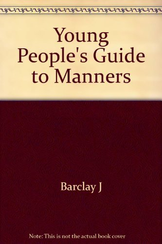 Young People's Guide to Manners: Barclay J