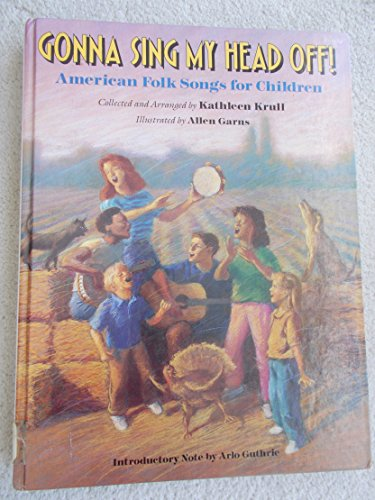 9780394819914: Gonna Sing My Head Off: American Folk Songs for Children