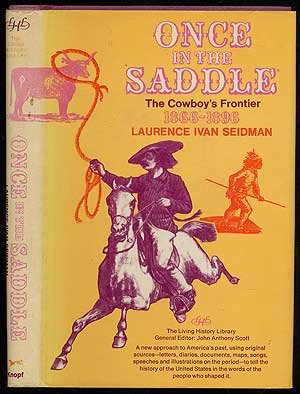 9780394820132: Once in the saddle: The cowboy's frontier, 1866-1896 (The Living history library)