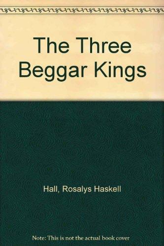 The Three Beggar Kings: Rosalys Haskell Hall