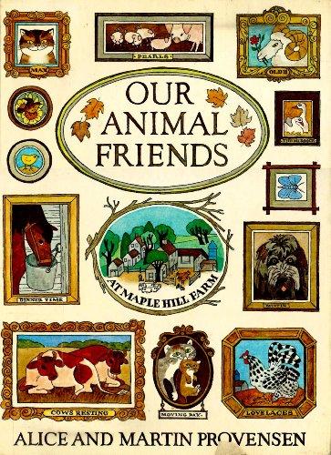 Our Animal Friends at Maple Hill Farm: Alice Provensen & Martin Provensen, Written and Illustrated ...