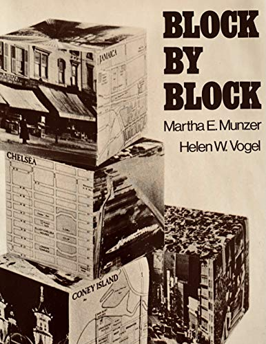 BLOCK BY BLOCK: Munzer, Martha E. & Vogel, Helen W.