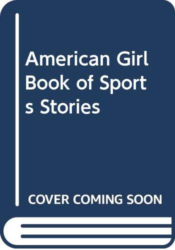 9780394821931: American Girl Book of Sports Stories