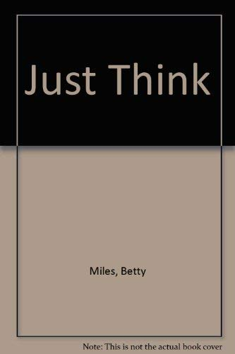 Just Think (0394822900) by Miles, Betty; Blos, Joan