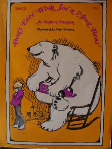 Don't Ever Wish for a 7-foot Bear: Benton, Robert