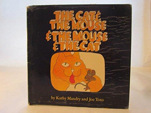 The Cat and the Mouse and the Mouse and the Cat: Mandry, Kathy;Toto, Joe