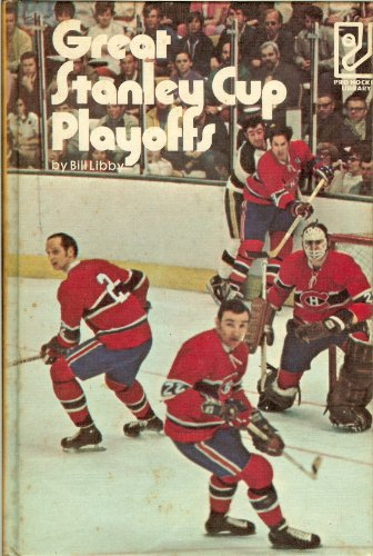 Great Stanley Cup playoffs (Pro-hockey library): Bill Libby