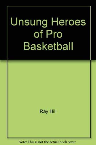 Unsung Heroes of Pro Basketball (Pro Basketball Library): Hill, Raymond
