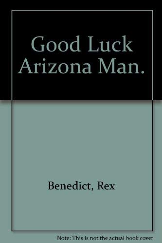 9780394824413: Good Luck Arizona Man.
