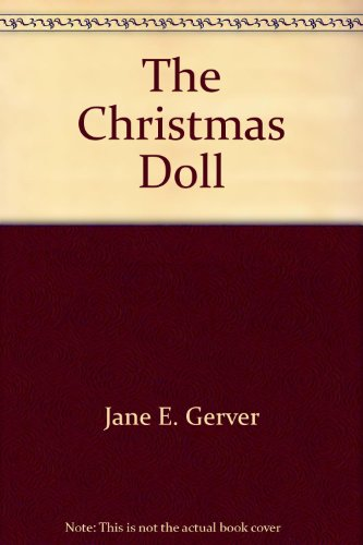The Christmas Doll: Jane E. Gerver
