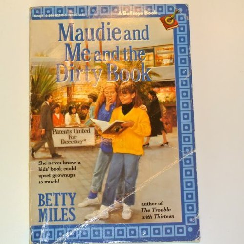 Maudie and Me and the Dirty Book (0394825950) by Miles, Betty
