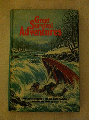Great survival adventures, (0394826000) by Gannon, Robert