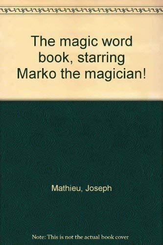 The magic word book, starring Marko the magician! (0394826418) by Joseph Mathieu