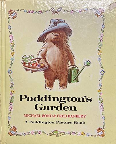 Paddington's Garden (A Paddington Picture Book): Bond, Michael