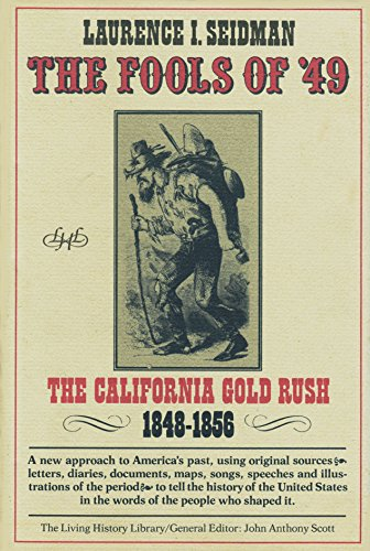 9780394826851: The Fools of '49: The California Gold Rush, 1848-1856 (The Living History Library)