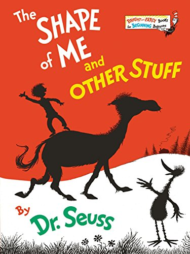 The Shape of Me And Other Stuff (A Bright and Early Book): Dr. Seuss