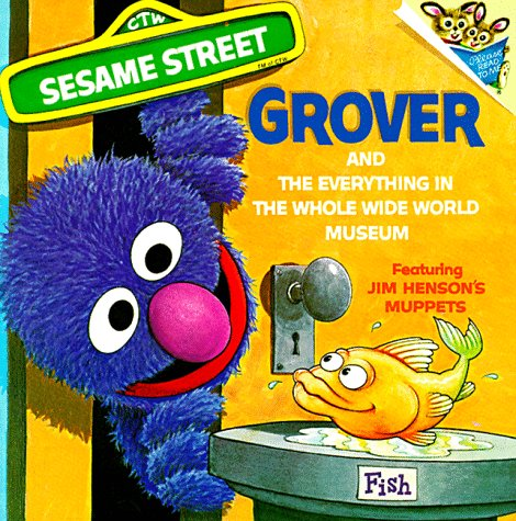 9780394827070: The Everything in the Whole Wide World Museum: With Lovable, Furry Old Grover (Pictureback(R))