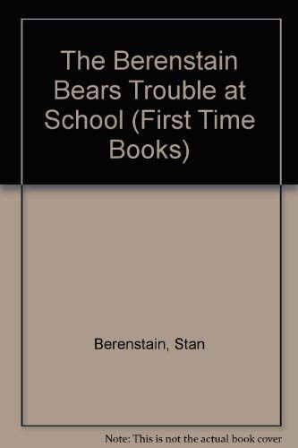 9780394827155: The Berenstain Bears Trouble at School (First Time Books(R))