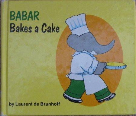 BABAR BAKES A CAKE: DE BRUNHOFF, LAURENT