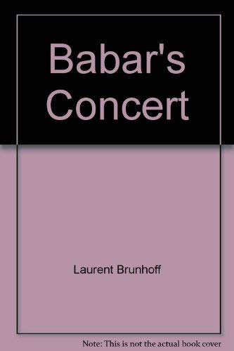 Babar's Concert (9780394828459) by LAURENT DE BRUNHOFF