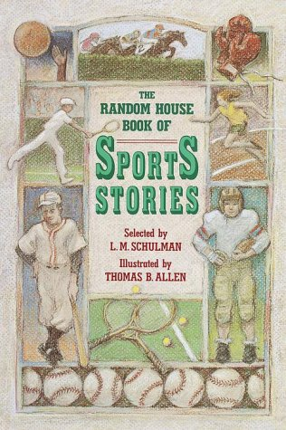 The Random House Book of Sports Stories: FAULKNER, WILLIAM; (SUBJECT) Schulman, Lester;Allen, ...