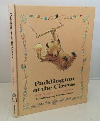 Paddington at the Circus: Bond, Michael; Banbery, Fred