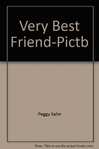 Very Best Friend-Pictb (0394829328) by Peggy Kahn