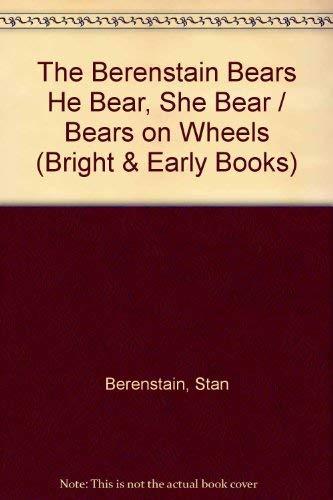 9780394829524: The Berenstain Bears He Bear, She Bear / Bears on Wheels (Bright & Early Books)