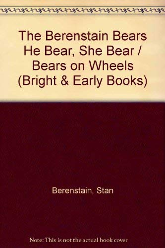 9780394829524: The Berenstain Bears He Bear, She Bear / Bears on Wheels (Bright & Early Books)