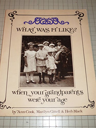 What Was It Like: When Your Grandparents: Cook, Ann; Gittell,