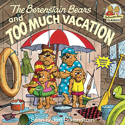 The Berenstain Bears and Too Much Vacation: Berenstain, Stan; Berenstain, Jan