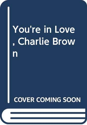 You're in Love, Charlie Brown (039483044X) by Schulz, Charles M.