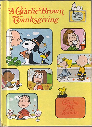 9780394830476: A Charlie Brown Thanksgiving, (A Charlie Brown Special)
