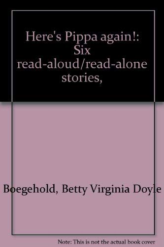 9780394830902: Here's Pippa again!: Six read-aloud/read-alone stories,