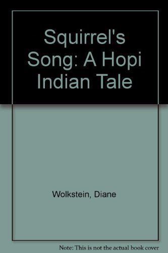Squirrel's song: A Hopi Indian tale (0394831209) by Wolkstein, Diane