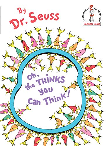 9780394831299: Oh, the Thinks You Can Think! (I Can Read It All by Myself Beginner Books)