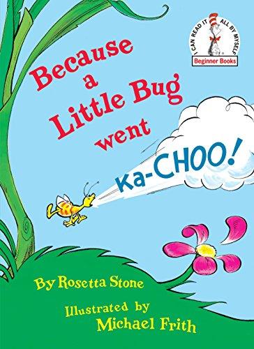 9780394831305: Because a Little Bug Went Ka-Choo