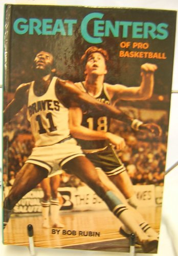 Great centers of pro basketball (Pro Basketball library) (9780394831343) by Bob Rubin