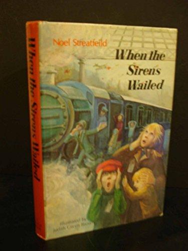 When the Sirens Wailed: Streatfield, Noel;Brown, Judith Gwyn