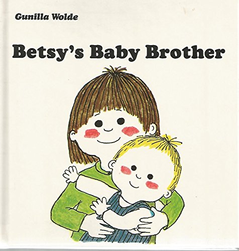 Betsy's Baby Brother (0394831624) by Gunilla Wolde