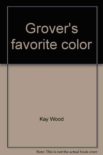 Grover's favorite color (0394832663) by Kay Wood