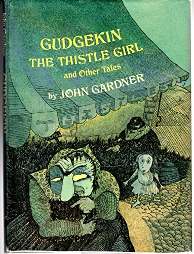 GUDGEKIN THE THISTLE GIRL AND OTHER TALES: Gardner, John