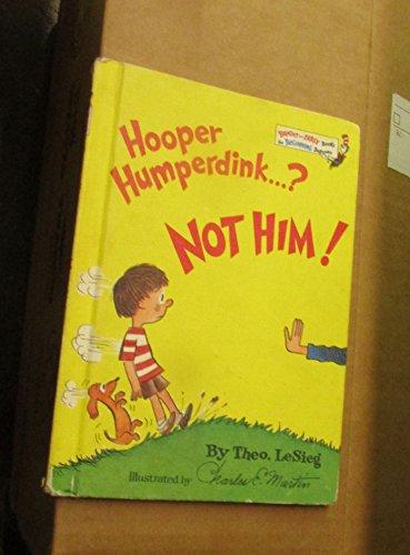 Hooper Humperdink . ? Not Him!: Lesieg, Theo; ( Dr. Seuss )