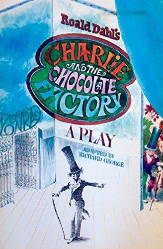 9780394833705: Roald Dahl's Charlie and the Chocolate Factory: A Play
