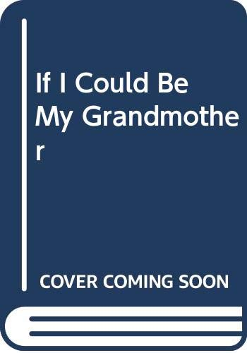 If I Could Be My Grandmother: Kroll, Steven, McCrady,