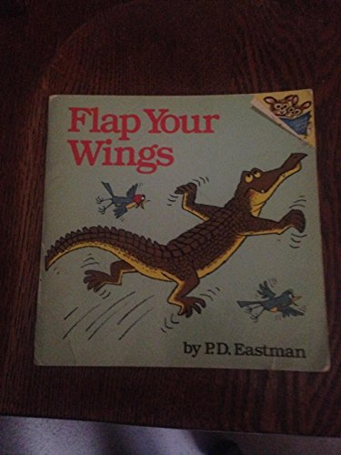9780394835655: FLAP YOUR WINGS-PA (Random House Pictureback)