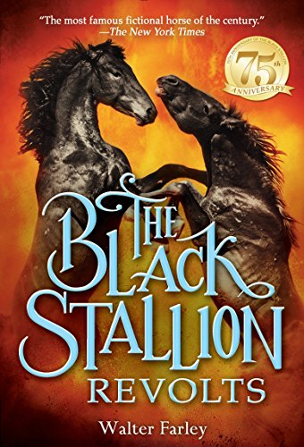 The Black Stallion Revolts: Walter Farley; Illustrator-John