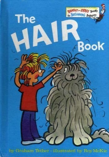 The Hair Book (Bright & Early Book ; Be 24) (9780394836652) by Tether, Graham; McKie, Roy