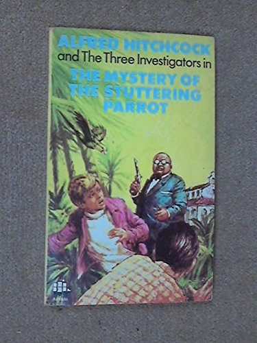 9780394837673: The Mystery of the Stuttering Parrot (Alfred Hitchcock and the Three Investigators)